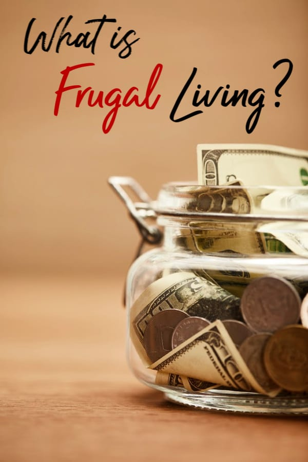 """Before you can learn how to live frugally, you should be answer the question """"What is Frugal Living?"""" Unsure? Let me show you what it means and exactly how it's done!"""