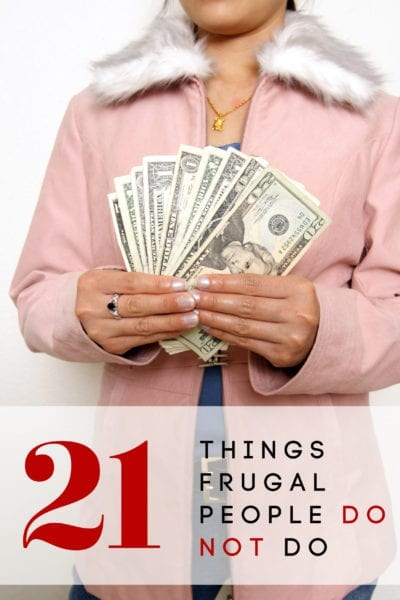 Having trouble saving money? Take your cue from successful frugal people around you? Here are 21 things frugal people do NOT do. Are you doing any of these?